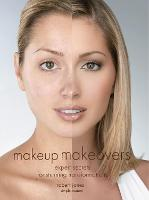 Makeup Makeovers: Expert Secrets for Stunning Transformations (Paperback)