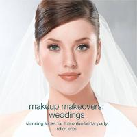 Makeup Makeovers: Weddings (Paperback)