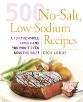 500 Low Sodium Recipes: Lose the salt, not the flavor in meals the whole family will love (Paperback)