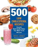 500 Low-Cholesterol Recipes: Flavorful Heart-Healthy Dishes Your Whole Family Will Love (Paperback)