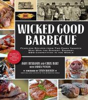 Wicked Good Barbecue: Fearless Recipes from Two Damn Yankees Who Have Won the Biggest, Baddest Bbq Competition in the World (Paperback)