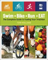 Swim, Bike, Run, Eat