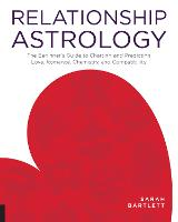 Relationship Astrology: The Beginner's Guide to Charting and Predicting Love, Romance, Chemistry, and Compatibility (Paperback)