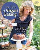 The Joy of Vegan Baking, Revised and Updated Edition: More than 150 Traditional Treats and Sinful Sweets (Paperback)