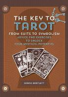 Key to Tarot: From Suits to Symbolism: Advice and Exercises to Unlock Your Mystical Potential (Paperback)