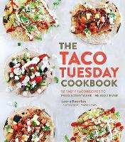 The Taco Tuesday Cookbook: 52 Tasty Taco Recipes to Make Every Week the Best Ever (Paperback)