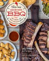 The Smoke Shop's Backyard BBQ: Eat, Drink, and Party Like a Pitmaster (Hardback)