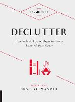 10-Minute Declutter: Hundreds of Tips to Organize Every Room of Your House - 10 Minute (Hardback)