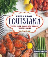 Fresh from Louisiana: The Soul of Cajun and Creole Home Cooking (Hardback)