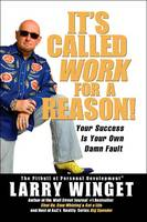 It's Called Work For A Reason!: Your Success Is Your Own Damn Fault (Hardback)