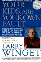 Your Kids Are Your Own Fault: A Fix-the-Way-You-Parent Guide to Raising Responsible, Productive Adults (Paperback)