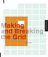 Making and Breaking the Grid: A Graphic Design Layout Workshop (Paperback)