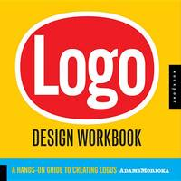 Logo Design Workbook: A Hands-on Guide to Creating Logos (Paperback)