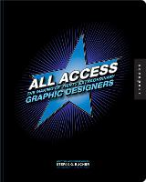 All Access: The Making of Thirty Extraordinary Graphic Designers (Paperback)