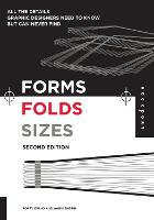 Forms, Folds and Sizes, Second Edition: All the Details Graphic Designers Need to Know but Can Never Find (Paperback)