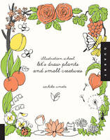 Let'S Draw Plants and Small Creatures (Illustration School) (Paperback)