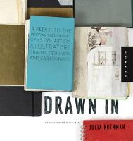 Drawn in: A Peek into the Inspiring Sketchbooks of 44 Fine Artists, Illustrators, Graphic Designers, and Cartoonists (Paperback)