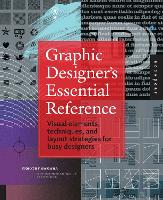 Graphic Designer's Essential Reference: Visual Elements, Techniques, and Layout Strategies for Busy Designers (Paperback)