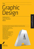 The Graphic Design Reference & Specification Book: Everything Graphic Designers Need to Know Every Day (Paperback)