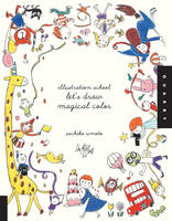 Illustration School: Let's Draw Magical Color (Paperback)