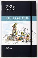 The Urban Sketching Handbook: Architecture and Cityscapes: Tips and Techniques for Drawing on Location - Urban Sketching Handbooks (Paperback)