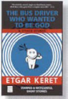 The Bus Driver Who Wanted to be God: & Other Stories (Paperback)
