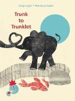 Trunk to Trunklet (Hardback)