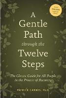 A Gentle Path Through The Twelve Steps (Paperback)