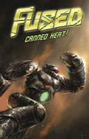 Fused: Canned Heat! Volume 1 (Paperback)