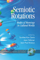 Semiotic Rotations: Modes of Meanings in Cultural Worlds - Advances in Cultural Psychology (Hardback)