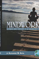 Mindworks: Becoming More Conscious in an Unconscious World (Hardback)