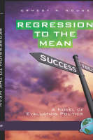 Regression to the Mean: A Novel of Evaluation Politics (Hardback)