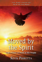 Moved by the Spirit: God's Power at Work in His People (Paperback)