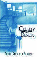 Cruelty by Design (Hardback)