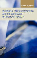 Wrongful Capital Convictions and the Legitimacy of the Death Penalty (Hardback)