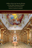 Offices from the Service-Books of the Holy Eastern Church: Translation, Notes and Glossary - Kiraz Theological Archive 2 (Hardback)