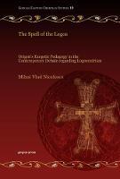 The Spell of the Logos: Origen's Exegetic Pedagogy in the Contemporary Debate regarding Logocentrism - Gorgias Eastern Christian Studies 10 (Hardback)