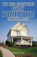 250 Questions Every Homebuyer Should Ask (Paperback)