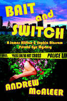 Bait and Switch. A James Hillton and Sophia Blossom Private Eye Mystery