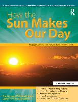 How the Sun Makes Our Day: An Earth and Space Science Unit for High-Ability Learners in Grades K-1 (Paperback)