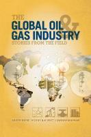 The Global Oil and Gas Industry: Case Studies from the Field (Paperback)