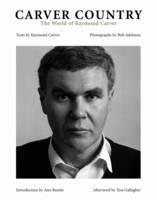 Carver Country: The World of Raymond Carver (Hardback)