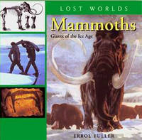 Mammoths: Giants of the Ice Age (Hardback)