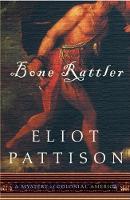 Bone Rattler: A Mystery of Colonial America (Hardback)