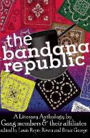The Bandana Republic: A Literary Anthology by Gang Members and Their Affiliates (Paperback)