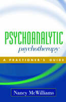 Psychoanalytic Psychotherapy: A Practitioner's Guide (Hardback)