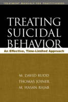 Treating Suicidal Behavior: An Effective, Time-Limited Approach - Treatment Manuals for Practitioners (Paperback)