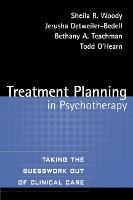 Treatment Planning in Psychotherapy: Taking the Guesswork Out of Clinical Care (Paperback)