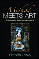 Method Meets Art: Arts-Based Research Practice (Paperback)