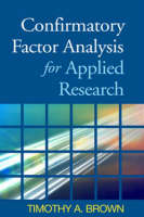 Confirmatory Factor Analysis for Applied Research - Methodology in the Social Sciences (Paperback)